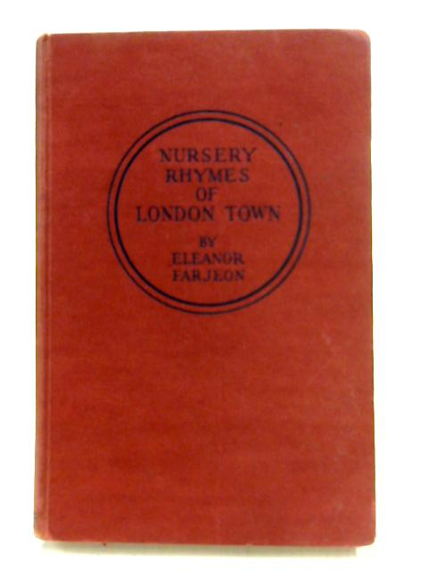 Nursery Rhymes of London Town by Eleanor Farjeon