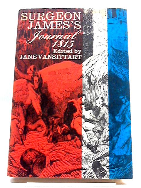 Surgeon James's Journal 1815. by Jane Vansittart
