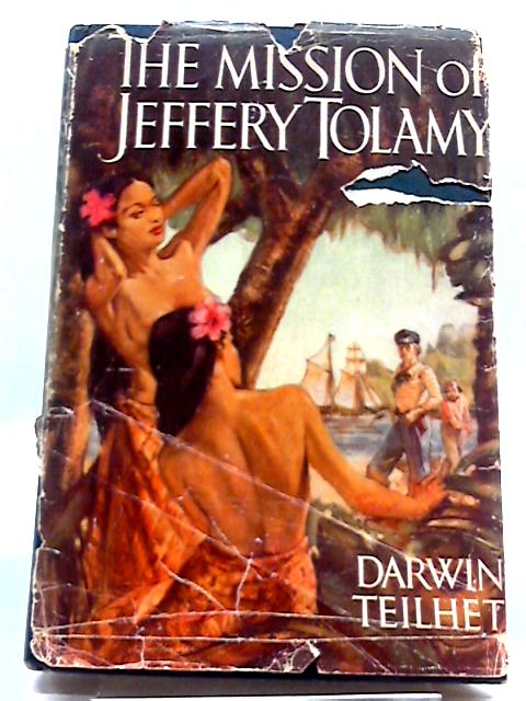 The Mission of Jeffery Tolamy by Darwin Teilhet