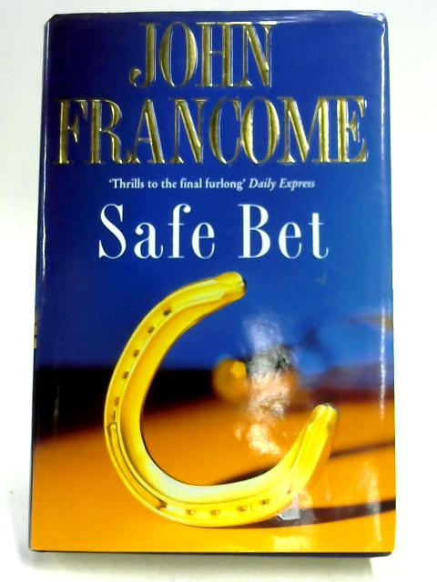 Safe Bet by John Francome