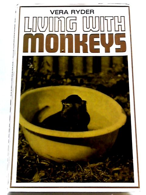 Living With Monkeys by Ryder, Vera