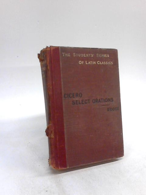 Cicero Select Orations by Benjamin L. D'ooge