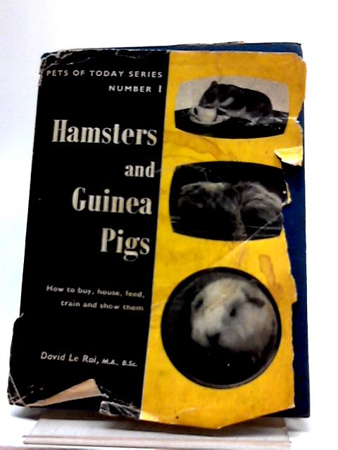 Hamsters And Guinea-Pigs (Pets of Today Series; No.1) By David Le Roi