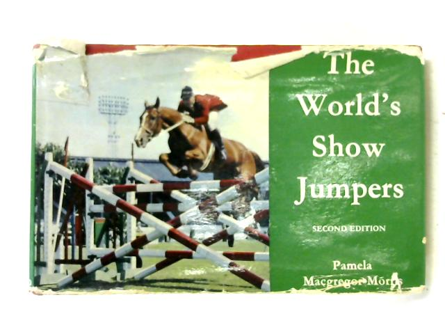 The World's Show Jumpers by Pamela Macgregor-Morris