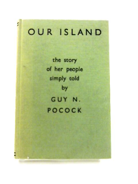Our Island: the story of her people simply told by Guy Noel Pocock