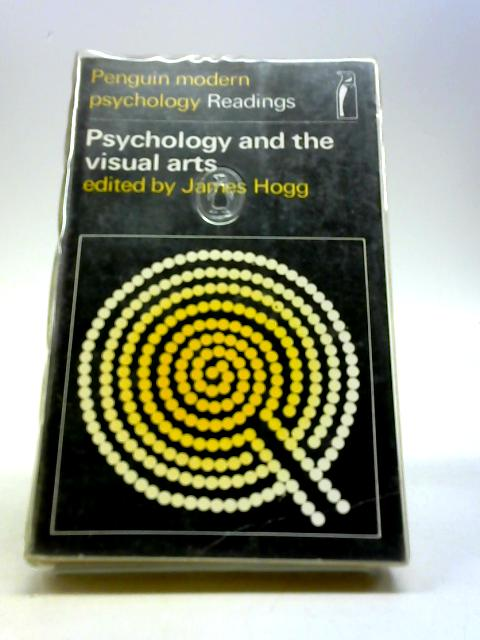 Psychology and the Visual Arts (Modern Psychology) by James Hogg