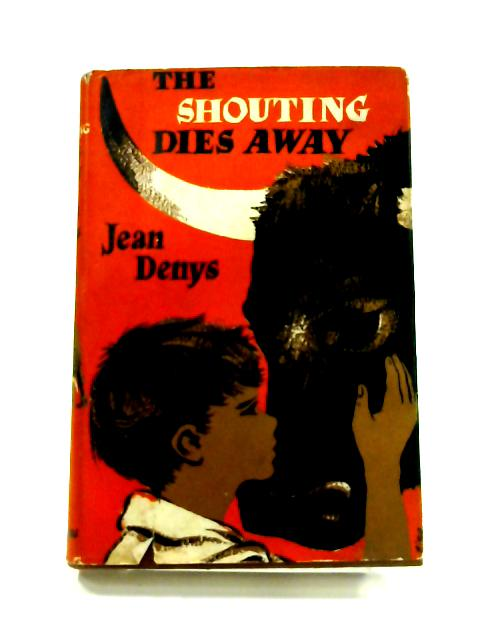 The Shouting Dies Away by Jean Denys