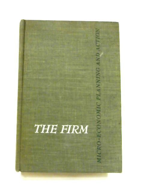 The Firm: Microeconomic Planning and Action By Neil Wolverton Chamberlain