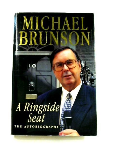A Ringside Seat by Michael Brunson
