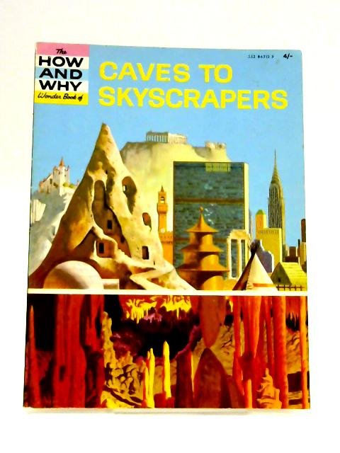 How and Why Wonder Book of Caves to Skyscrapers by Irving Robbin