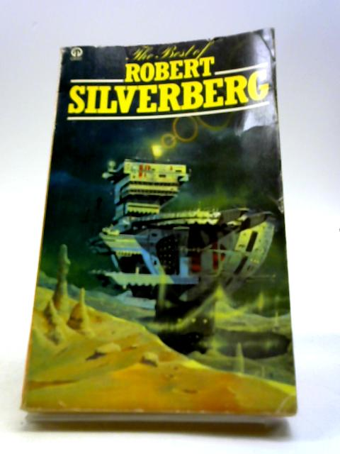 Best of Robert Silverberg By Silverberg, Robert