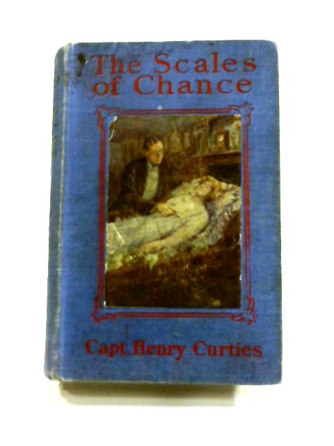 The Scales of Chance by Henry Curties