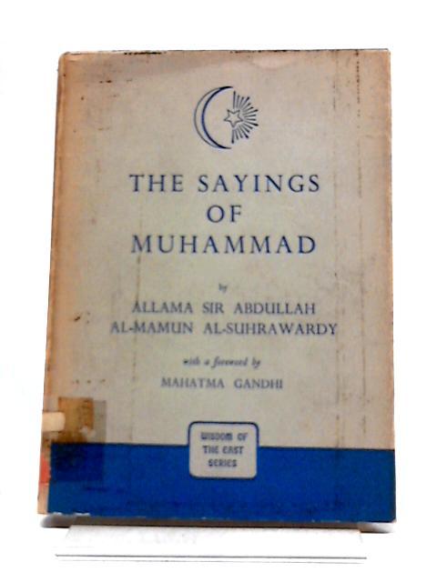 The Sayings of Muhammad by Allama Sir Abdullah, Al-Mamun Al-Suhrawardy