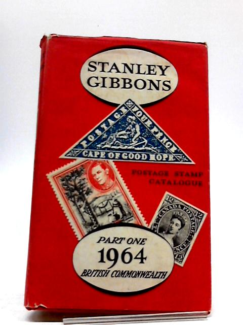 Stanley Gobbons Priced Postage Stamp Catalogue 1964 Part One: British Commonwealth by Stanley Gibbons