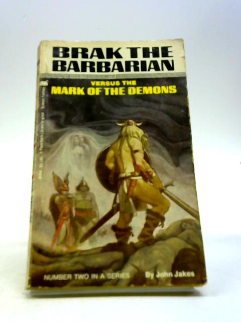 Brak the Barbarian Versus the Mark of the Demons by John Jakes