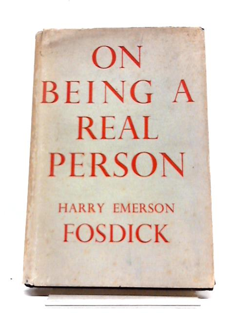 On Being a Real Person by Harry Emerson Fosdick