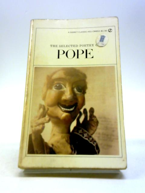 The Selected Poetry of Pope by Pope, Alexander