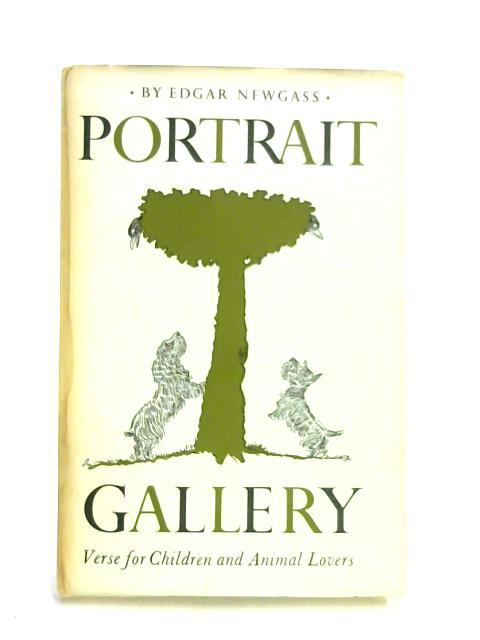Portrait Gallery. Verse for children and animal lovers. Illustrations by C. B. Poultney by Edgar I. Newgass