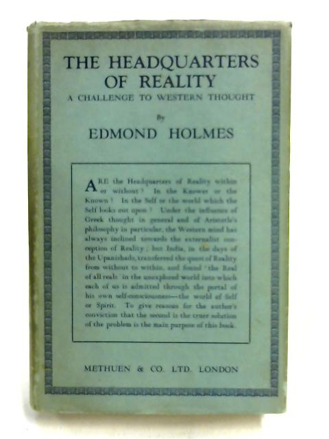 The Headquarters of Reality: a challenge to western thought by Edmond Holmes