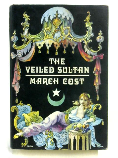 The Veiled Sultan by March Cost