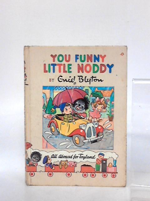 You funny little Noddy by Blyton, Enid