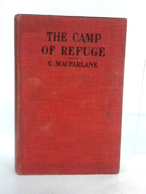 The Camp Of Refuge Introduction By E A Barker by Charles Macfarlane