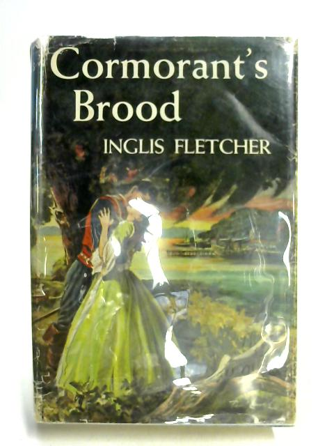 Cormorant's Brood by Inglis Fletcher
