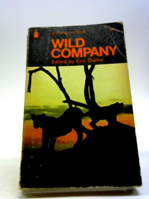 Wild Company by Eric Duthie Edited By