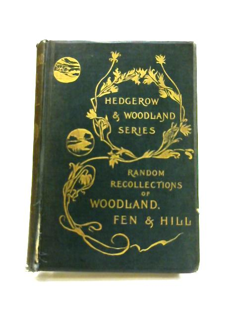 Random Recollections of Woodland, Fen and Hill by James William Tutt