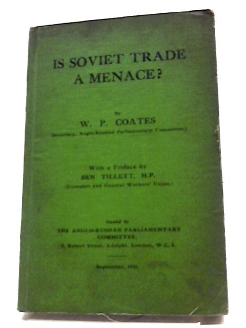 Is Soviet Trade a Menace? By W.P. Coates