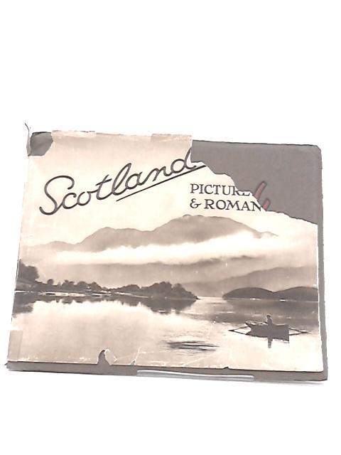 Scotland Picturesque & Romantic by Anon