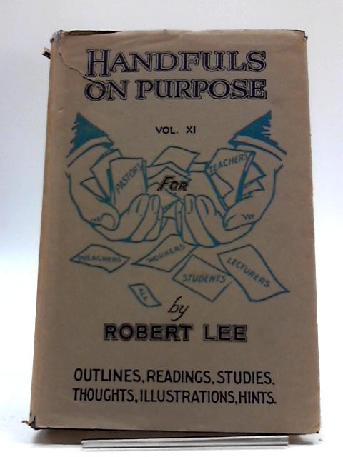 Handfuls On Purpose Vol.XI by Robert Lee
