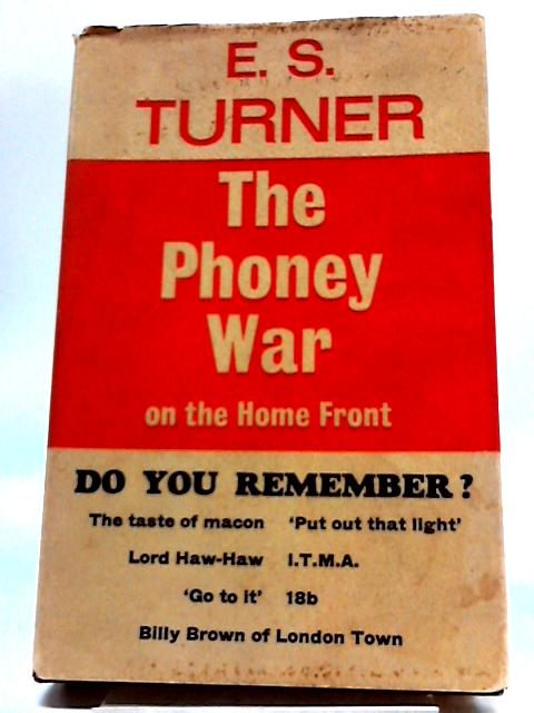 The Phoney War On The Home Front by E. S Turner