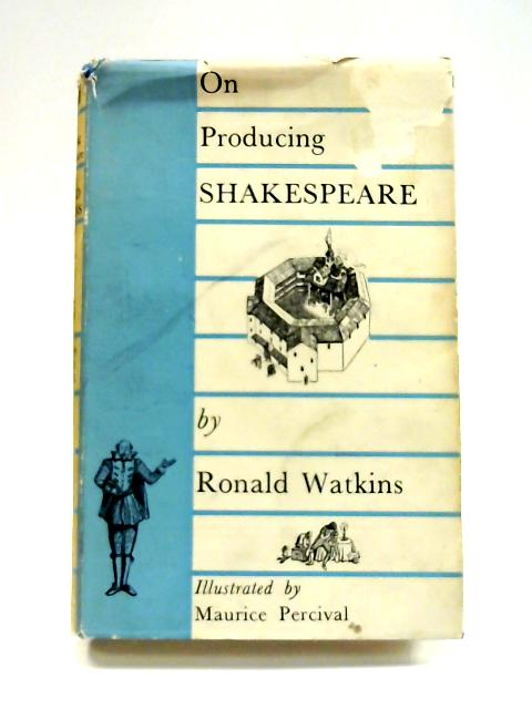 On Producing Shakespeare By Ronald Watkins