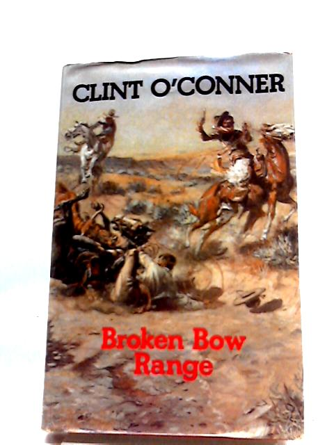 Broken Bow Range by O'Conner, Clint