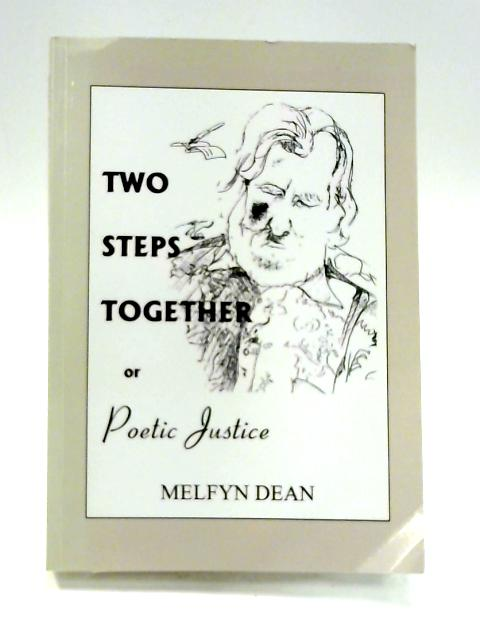 Two Steps Together or Poetic Justice by Melfyn Dean