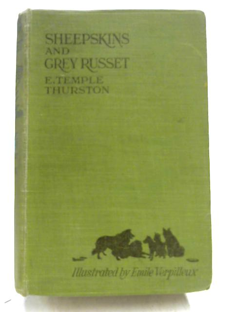 Sheepskins & Grey Russet by E. Temple Thurston