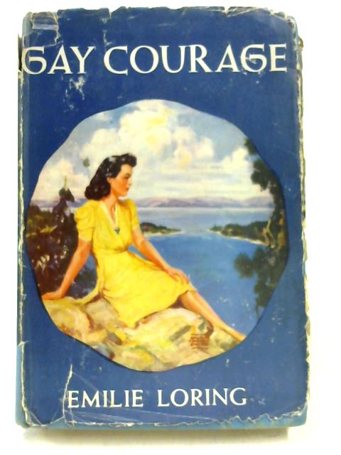 Gay Courage by Emilie Loring