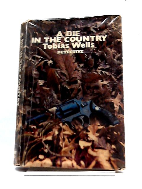Die in the Country By Wells, Tobias