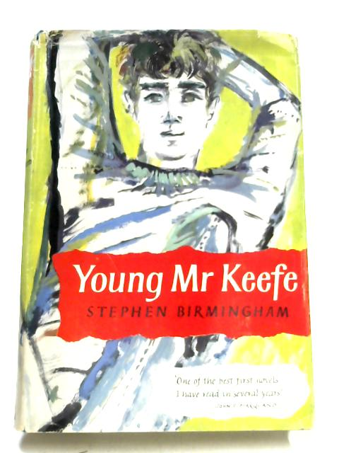 Young Mr. Keefe by Stephen Birmingham