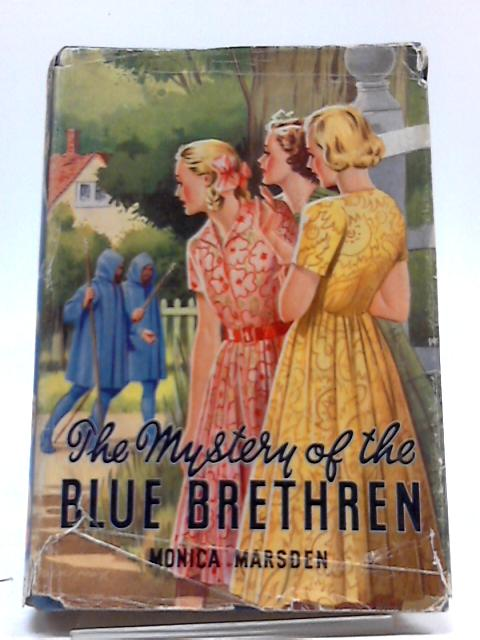 The Mystery of The Blue Brethren by Monica Marsden