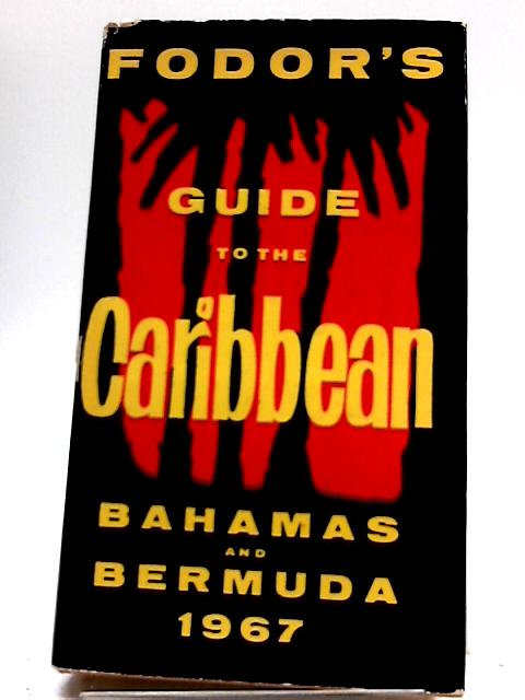 Fodor's Guide To The Caribbean, Bahamas And Bermuda 1967 By Eugene Fodor