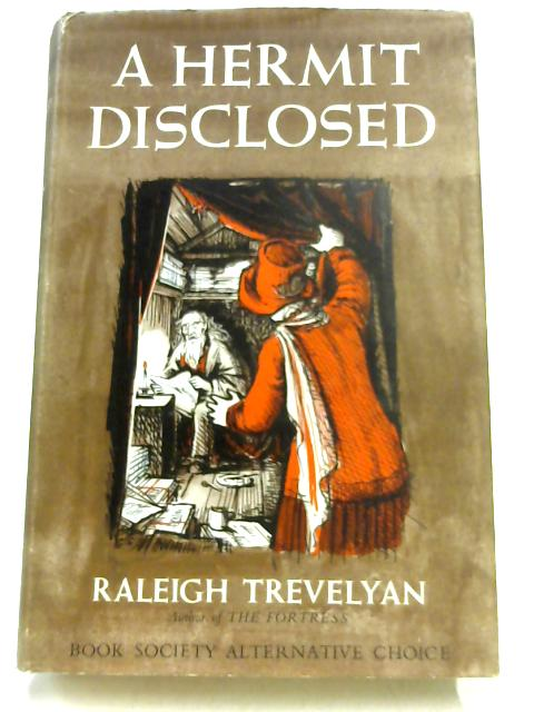 A Hermit Disclosed by Raleigh Trevelyan