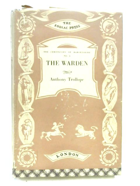 The Warden (The Chronicles of Barsetshire, 1) by Anthony Trollope