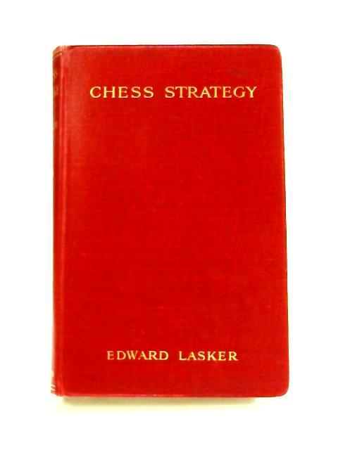 Chess Strategy by Edward Lasker