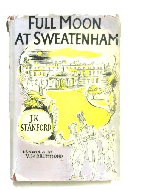 Full Moon at Sweatenham: A Nightmare by J. K Stanford