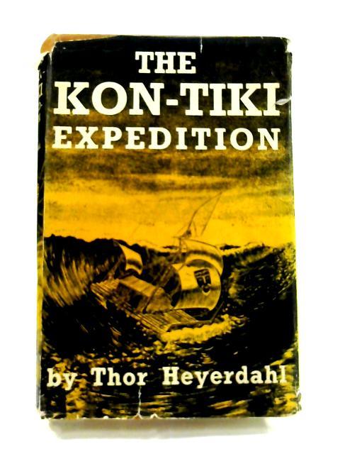 The Kon Tiki Expedition by Thor Heyerdahl