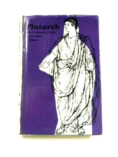 Plutarch: Ten Famous Lives by C.A. Robinson (ed)