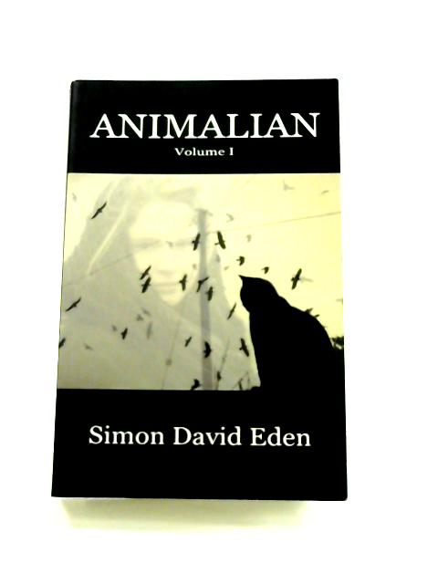 Animalian: Volume I By Simon David Eden