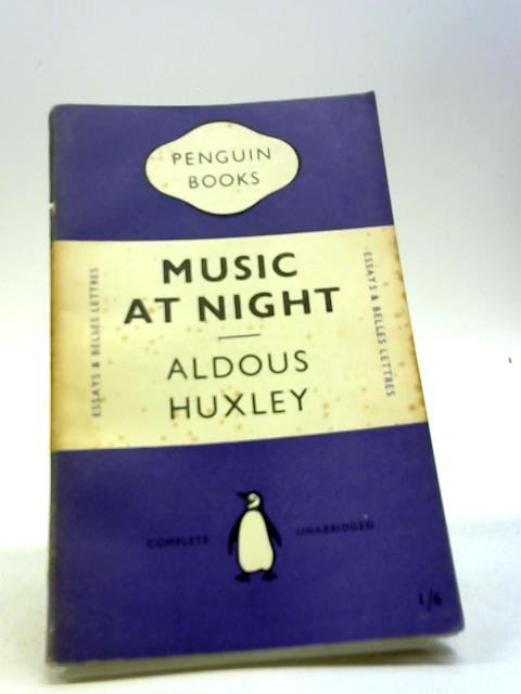 Music at Night and Other Essays by Aldous Huxley